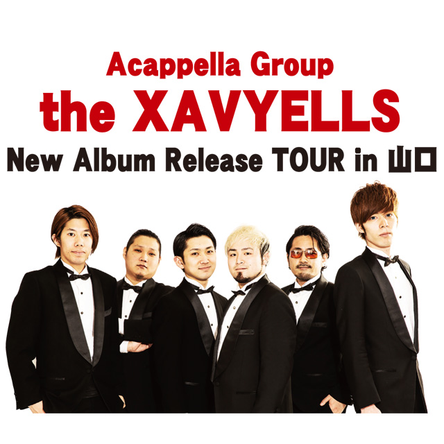 A cappella Group the XAVYELLS New Album Release TOUR in 山口